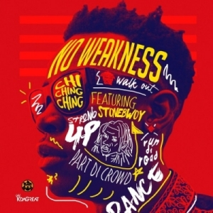 Chi Ching Ching - No Weakness ft. Stonebwoy